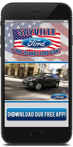 Keep in touch with Sayville Ford using their mobile application available for both Apple and Android