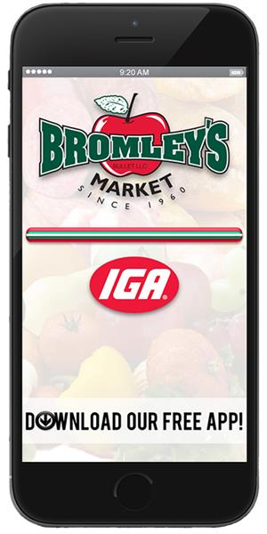 Stay connected to Bromley's Market IGA using their mobile application available for both Apple and Android devices