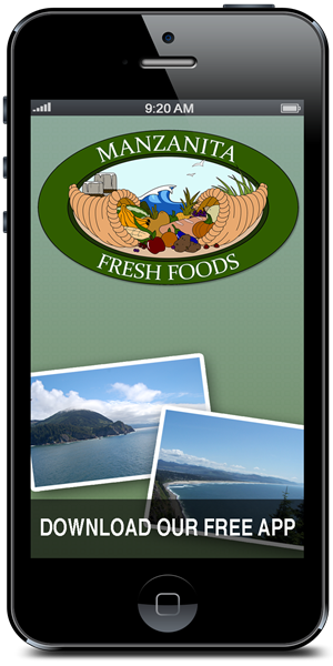 Stay connected to Manzanita Fresh Foods using their mobile application available for both Apple and Android devices