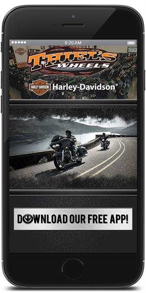 The Official Mobile App for Thiel's Wheels Harley-Davidson