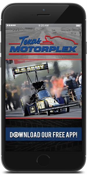 The Official Mobile App for Texas Motorplex