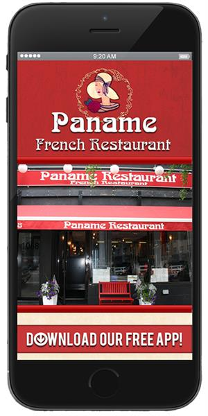 Paname French Restaurant has gone mobile!  Visit the iTunes or Google Play store to download our mobile application.