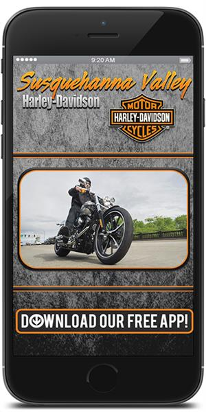 The Official Mobile App for Susquehanna Valley Harley-Davidson®