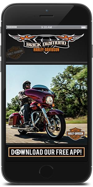Visit the iTunes or Google Play store to download Black Diamond Harley-Davidson's mobile application
